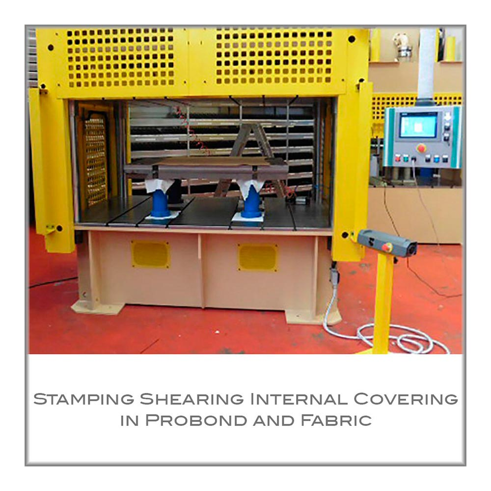 Stamping Shearing Internal Covering in Probond + Fabric